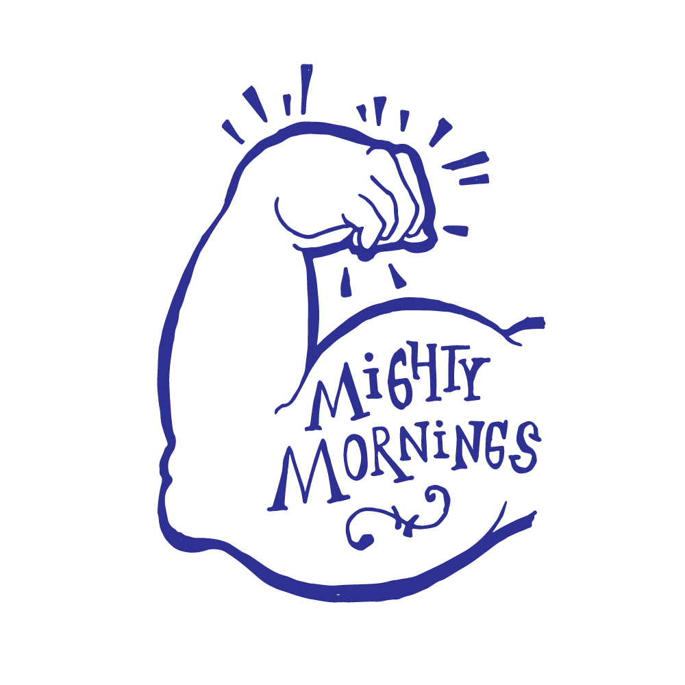Mighty Mornings
